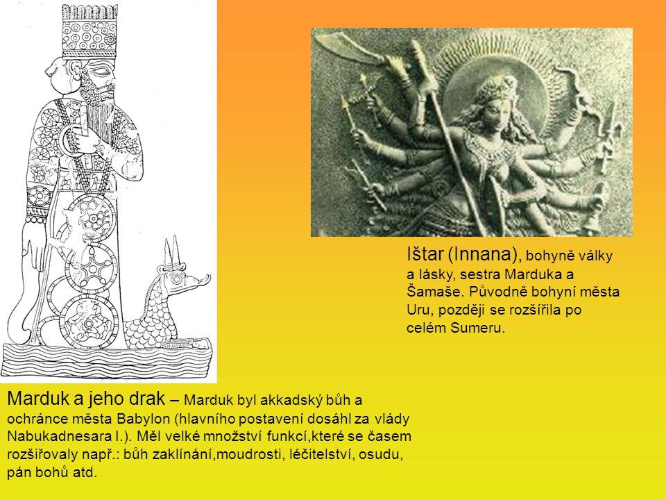 Marduk a jeho drak – Marduk byl akkadský bůh a ochránce města Babylon (hlavního postavení dosáhl za vlády Nabukadnesara I.). Měl velké množství funkcí
