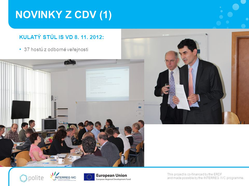 NOVINKY Z CDV (1) This project is co-financed by the ERDF and made possible by the INTERREG IVC programme.