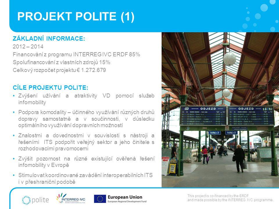 PROJEKT POLITE (1) ZÁKLADNÍ INFORMACE: 2012 – 2014 Financování z programu INTERREG IVC ERDF 85% Spolufinancování z vlastních zdrojů 15% Celkový rozpoč