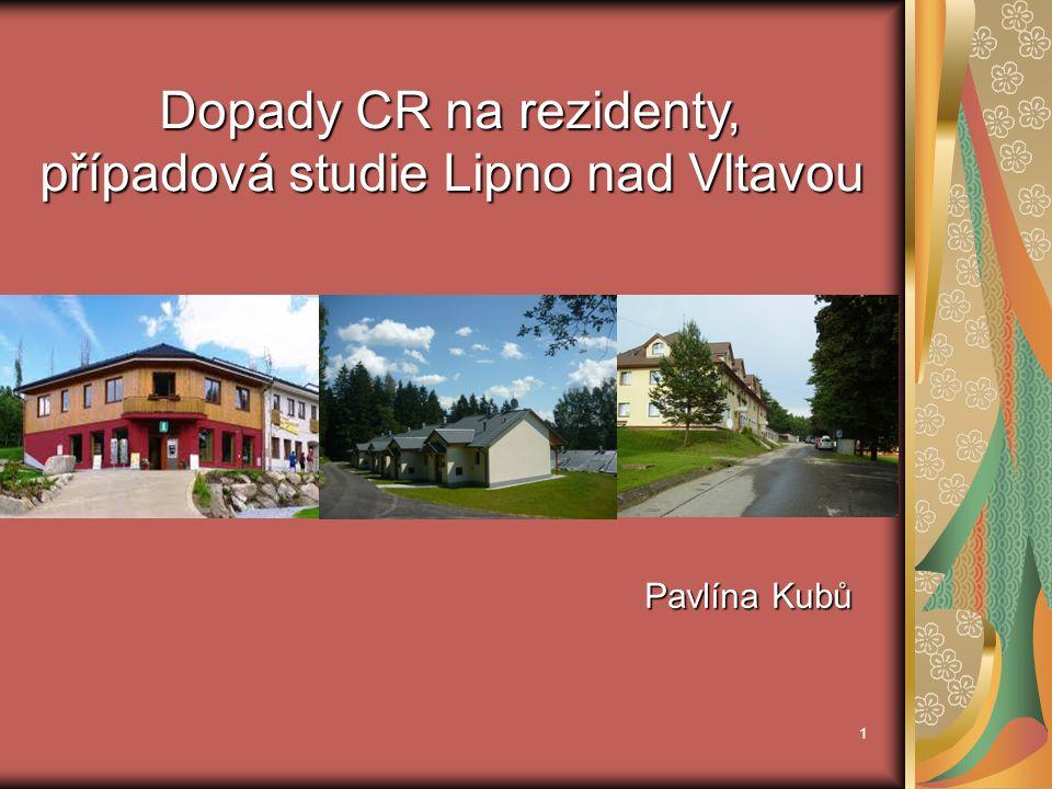 Dopady CR na rezidenty, případová studie Lipno nad Vltavou Pavlína Kubů 1