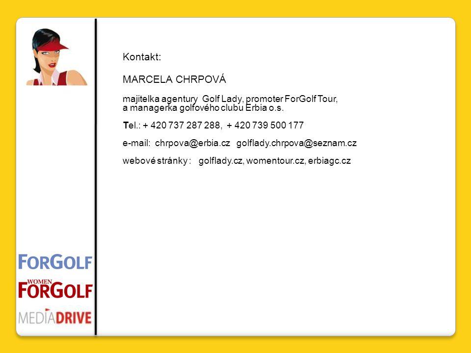 Kontakt: MARCELA CHRPOVÁ majitelka agentury Golf Lady, promoter ForGolf Tour, a managerka golfového clubu Erbia o.s.