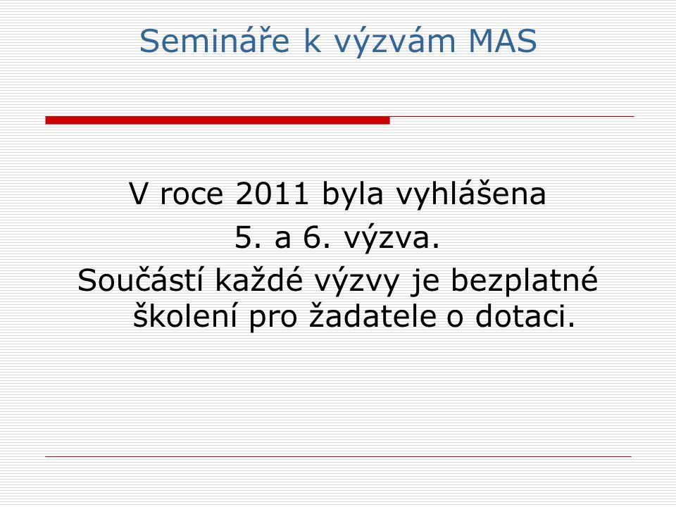 Semináře k výzvám MAS V roce 2011 byla vyhlášena 5.