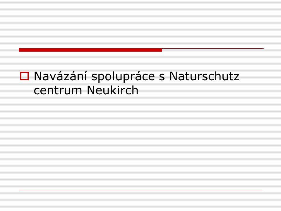  Navázání spolupráce s Naturschutz centrum Neukirch
