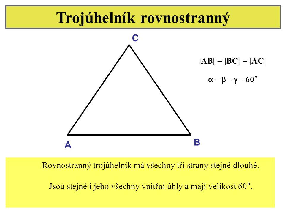 Trojúhelník rovnostranný A C B Rovnostranný trojúhelník má všechny tři strany stejně dlouhé. Jsou stejné i jeho všechny vnitřní úhly a mají velikost 6