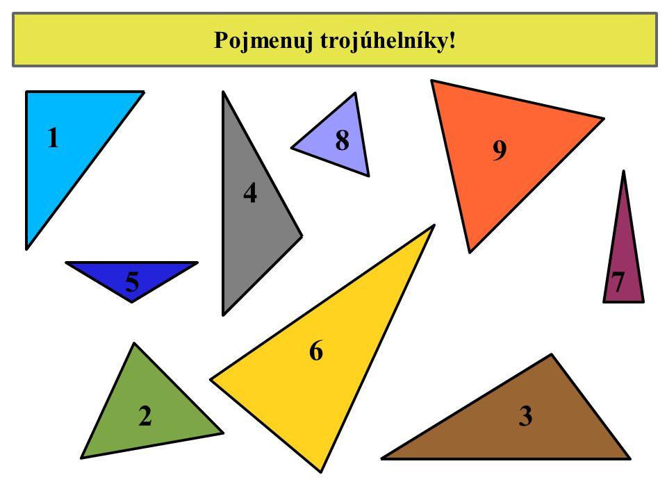 Pojmenuj trojúhelníky! 23 57 8 4 1 9 6