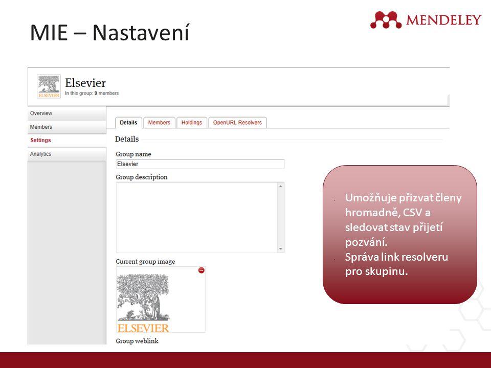 MIE – Nastavení Umožňuje přizvat členy hromadně, CSV a sledovat stav přijetí pozvání. Správa link resolveru pro skupinu.