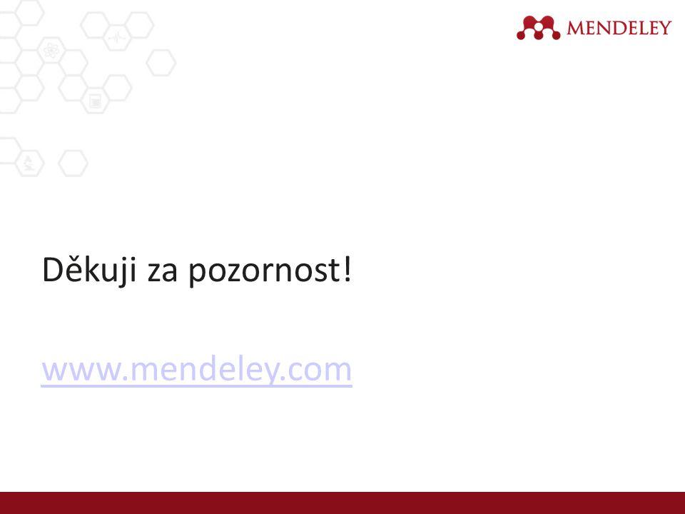 Děkuji za pozornost! www.mendeley.com