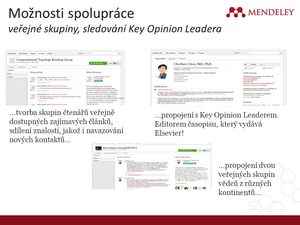 Možnosti spolupráce veřejné skupiny, sledování Key Opinion Leadera...tvorba skupin čtenářů veřejně dostupných zajímavých článků, sdílení znalostí, jak
