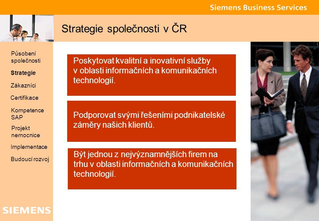 Global network of innovation 3 Strategie společnosti v ČR Poskytovat kvalitní a inovativní služby v oblasti informačních a komunikačních technologií.