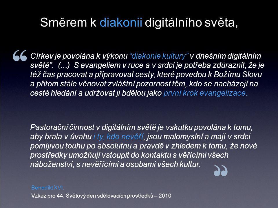 Církev je povolána k výkonu diakonie kultury v dnešním digitálním světě .