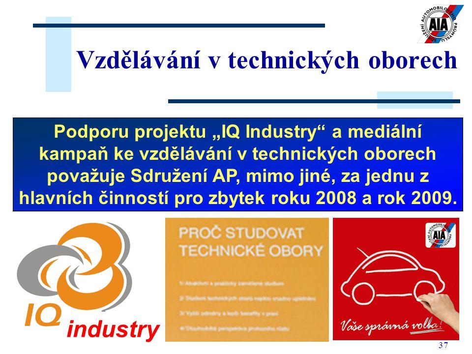 """37 Vzdělávání v technických oborech Podporu projektu """"IQ Industry"""" a mediální kampaň ke vzdělávání v technických oborech považuje Sdružení AP, mimo ji"""