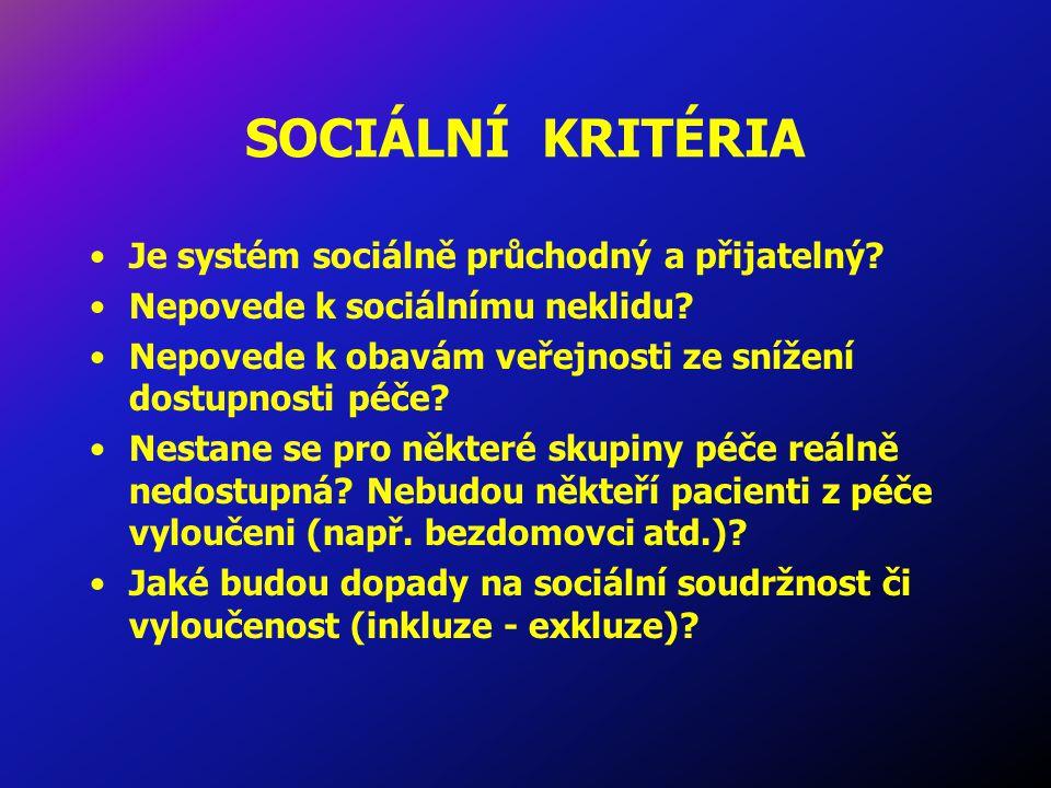 SOCIÁLNÍ KRITÉRIA Je systém sociálně průchodný a přijatelný.