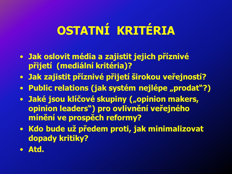 OSTATNÍ KRITÉRIA Jak oslovit média a zajistit jejich příznivé přijetí (mediální kritéria).