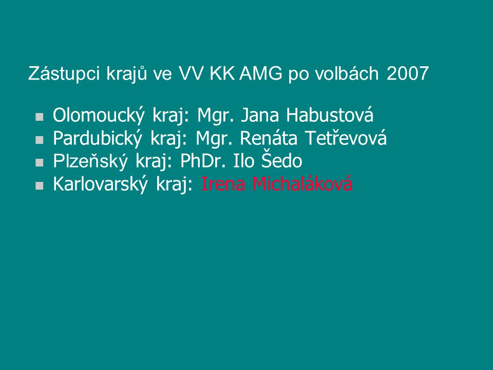 n Olomoucký kraj: Mgr. Jana Habustová n Pardubický kraj: Mgr.