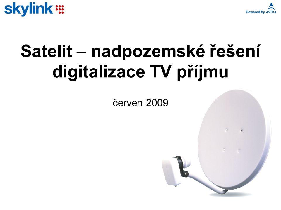 Satelit – nadpozemské řešení digitalizace TV příjmu červen 2009