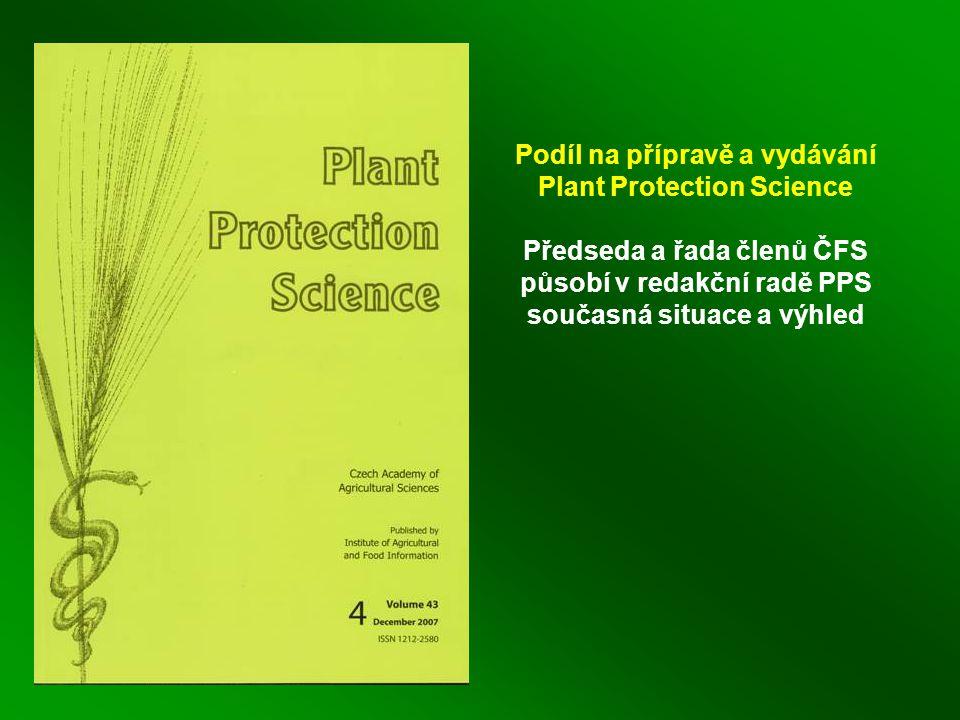 Podíl na přípravě a vydávání Plant Protection Science Předseda a řada členů ČFS působí v redakční radě PPS současná situace a výhled