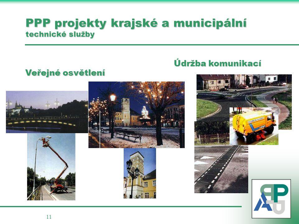 11 PPP projekty krajské a municipální technické služby Veřejné osvětlení Údržba komunikací