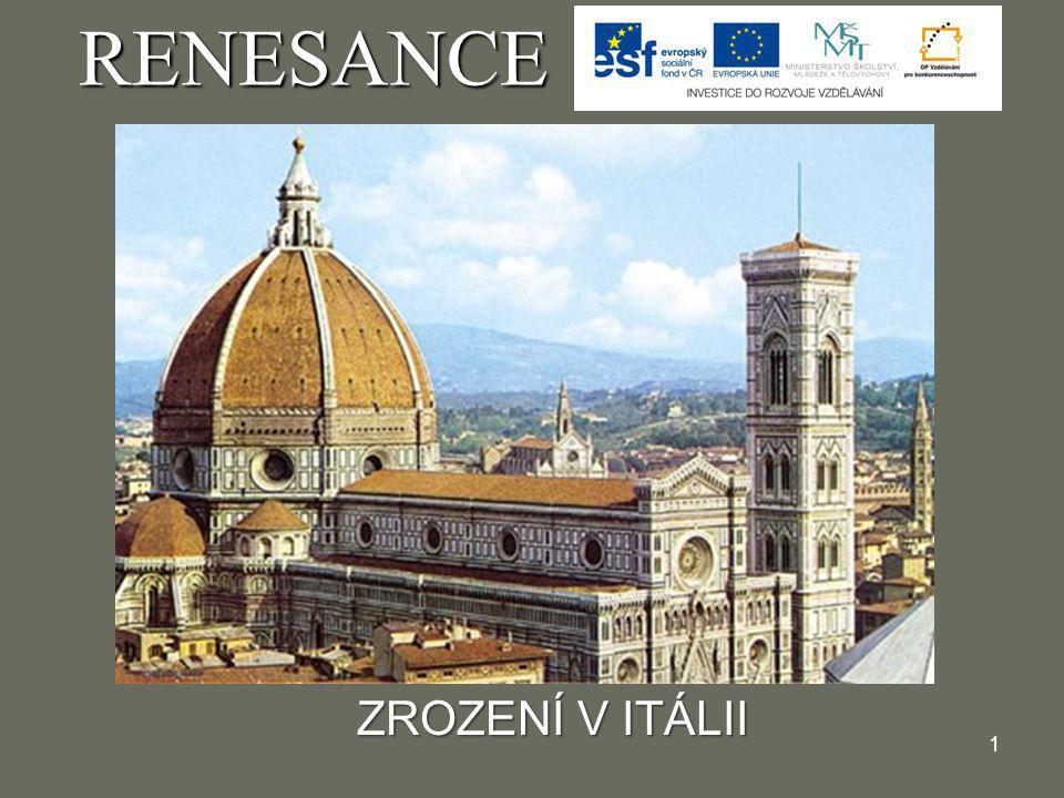 1 RENESANCE ZROZENÍ V ITÁLII