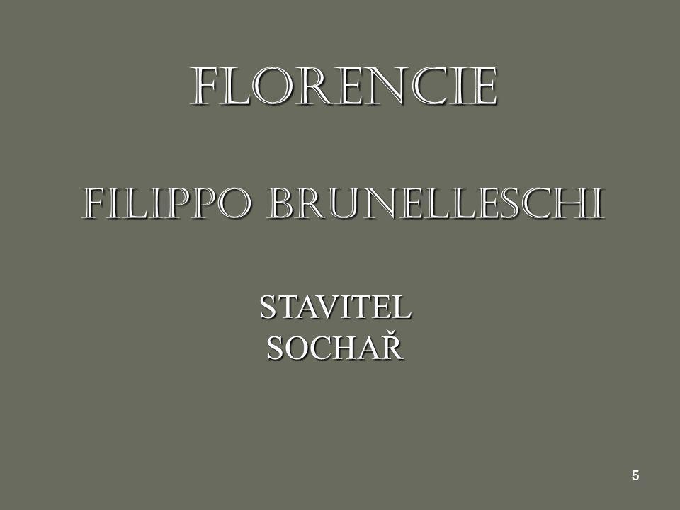 5 FLORENCIE FILIPPO BRUNELLESCHI STAVITELSOCHAŘ