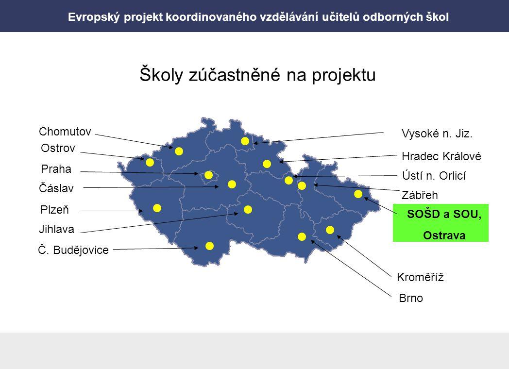 Evropský projekt koordinovaného vzdělávání učitelů odborných škol Školy zúčastněné na projektu Plzeň Chomutov Ostrov Č. Budějovice Praha Čáslav Jihlav