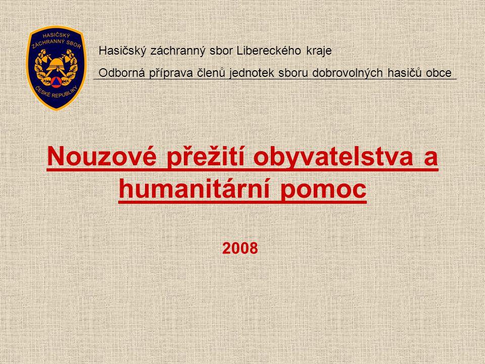 Nouzové přežití obyvatelstva a humanitární pomoc 2008 Hasičský záchranný sbor Libereckého kraje Odborná příprava členů jednotek sboru dobrovolných has