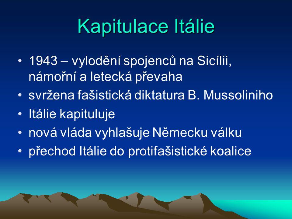 Kapitulace Itálie 1943 – vylodění spojenců na Sicílii, námořní a letecká převaha svržena fašistická diktatura B.