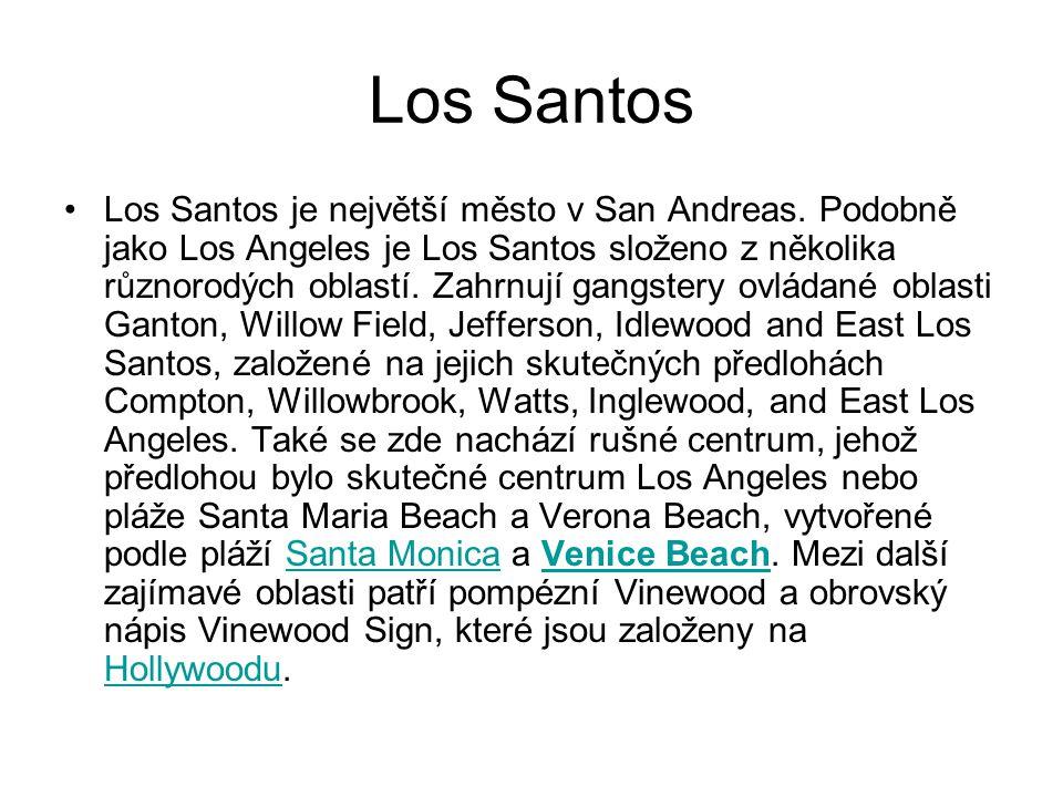 Los Santos Los Santos je největší město v San Andreas.
