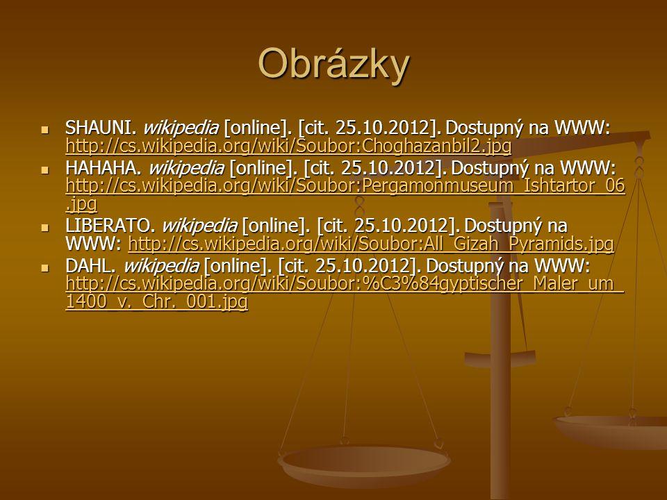 Obrázky SHAUNI. wikipedia [online]. [cit. 25.10.2012]. Dostupný na WWW: http://cs.wikipedia.org/wiki/Soubor:Choghazanbil2.jpg SHAUNI. wikipedia [onlin