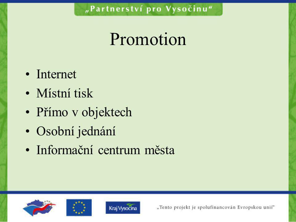 Promotion Internet Místní tisk Přímo v objektech Osobní jednání Informační centrum města