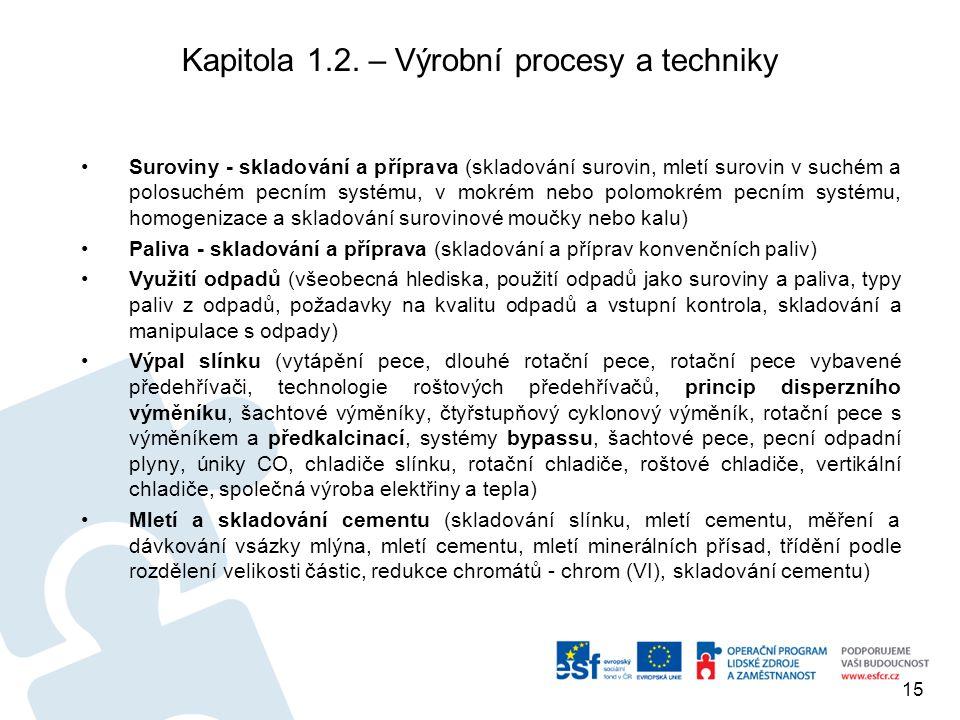 Kapitola 1.2. – Výrobní procesy a techniky Suroviny - skladování a příprava (skladování surovin, mletí surovin v suchém a polosuchém pecním systému, v