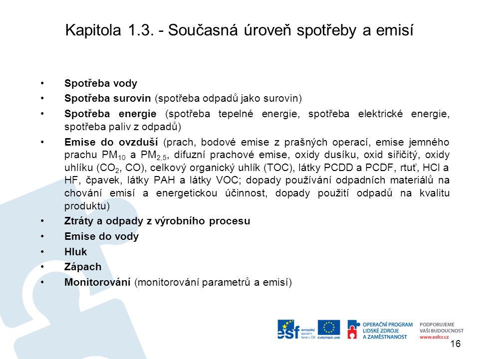 Kapitola 1.3. - Současná úroveň spotřeby a emisí Spotřeba vody Spotřeba surovin (spotřeba odpadů jako surovin) Spotřeba energie (spotřeba tepelné ener