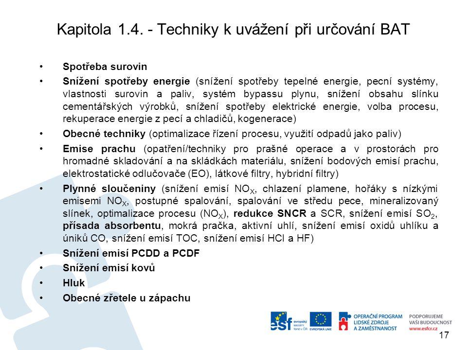 Kapitola 1.4. - Techniky k uvážení při určování BAT Spotřeba surovin Snížení spotřeby energie (snížení spotřeby tepelné energie, pecní systémy, vlastn