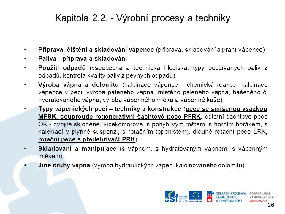 Kapitola 2.2. - Výrobní procesy a techniky Příprava, čištění a skladování vápence (příprava, skladování a praní vápence) Paliva - příprava a skladován