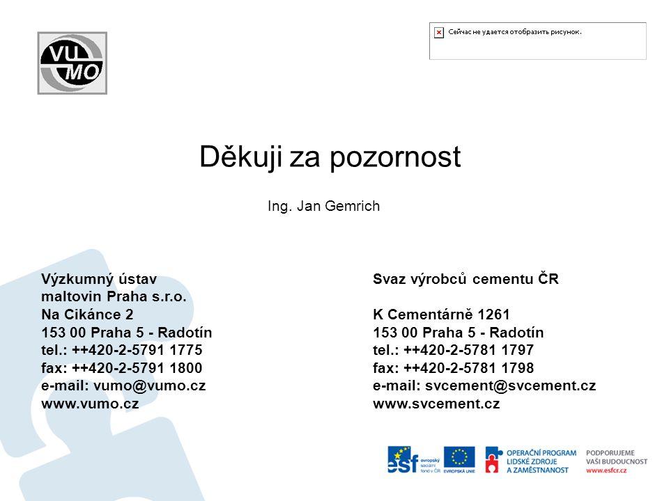 Svaz výrobců cementu ČR K Cementárně 1261 153 00 Praha 5 - Radotín tel.: ++420-2-5781 1797 fax: ++420-2-5781 1798 e-mail: svcement@svcement.cz www.svc