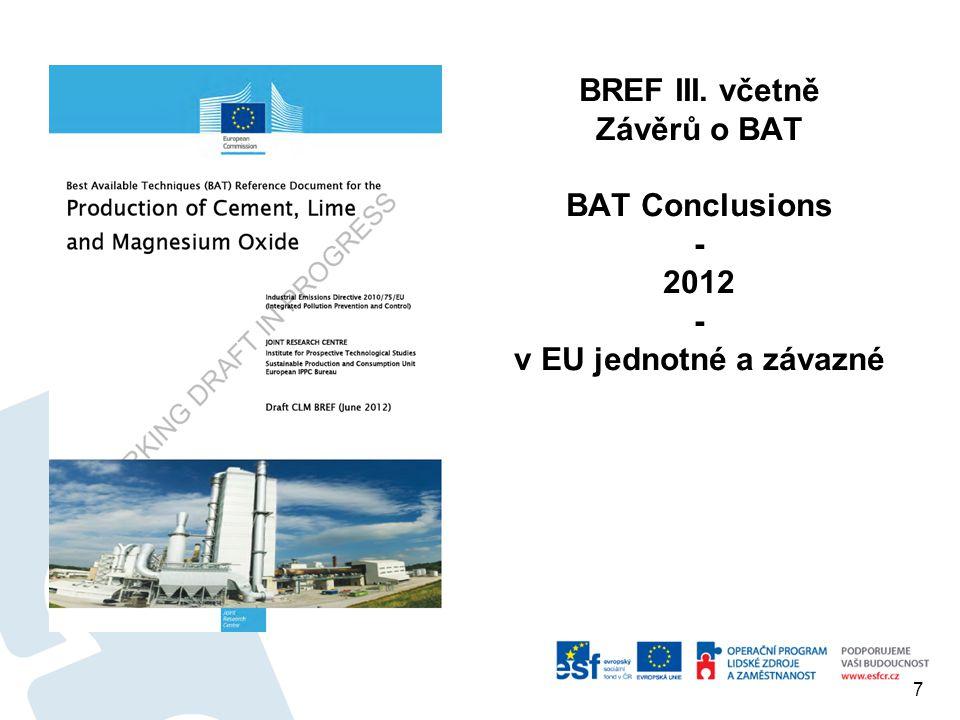 7 BREF III. včetně Závěrů o BAT BAT Conclusions - 2012 - v EU jednotné a závazné