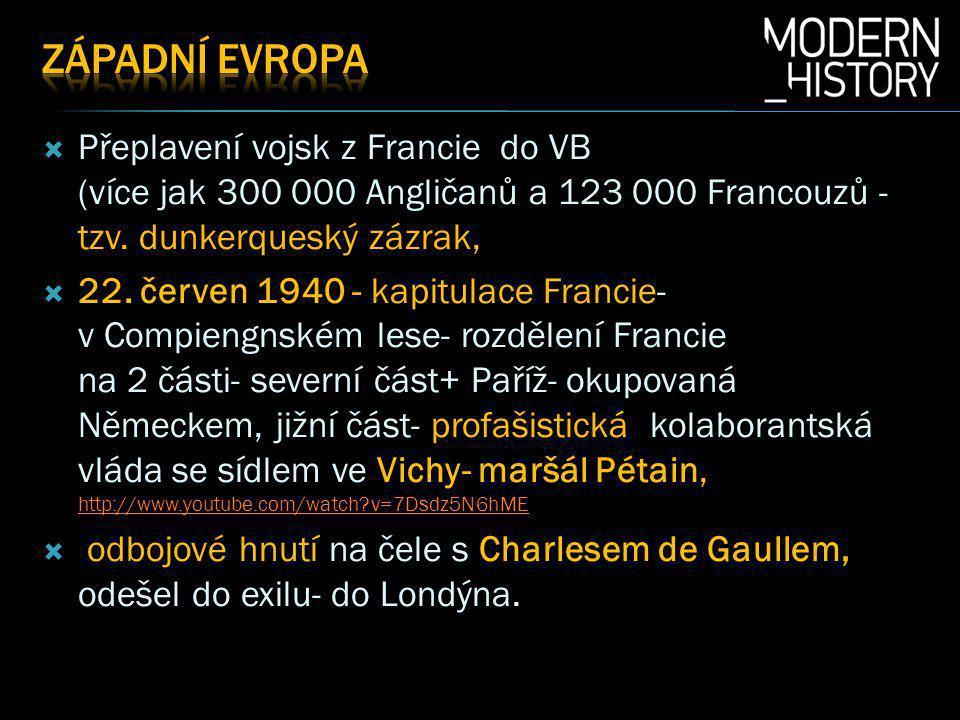  Přeplavení vojsk z Francie do VB (více jak 300 000 Angličanů a 123 000 Francouzů - tzv.