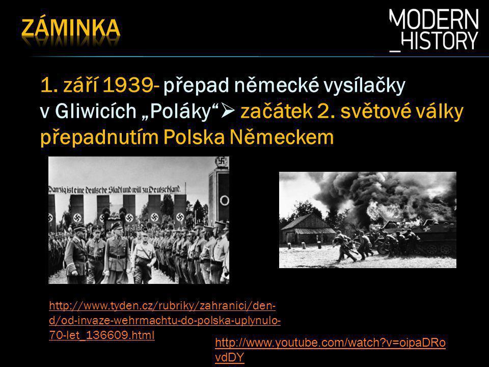 """1.září 1939- přepad německé vysílačky v Gliwicích """"Poláky  začátek 2."""