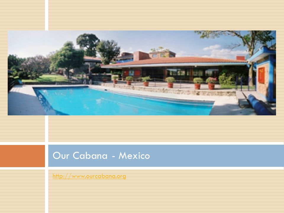 http://www.ourcabana.org Our Cabana - Mexico