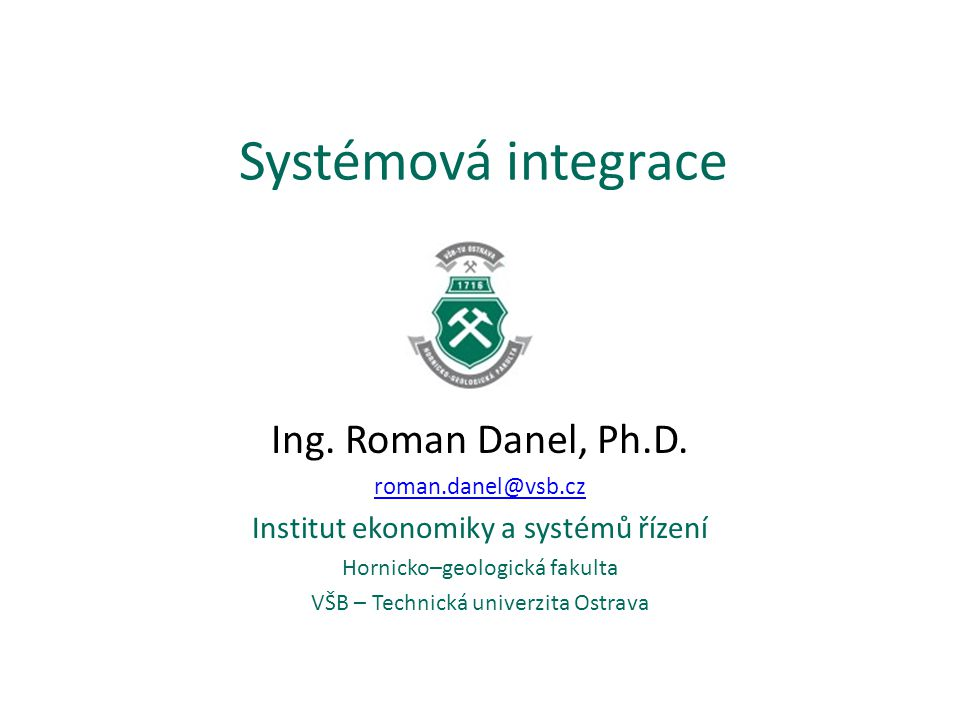 SI - okruhy 1.Úvod do systémové integrace – cíl SI, systémový integrátor 2.Úrovně systémové integrace 3.Kritické faktory úspěchu a rizika implementace IS 4.Reengineering, BPR, procesní řízení, podnikové procesy 5.Řízení IS/ICT – ITIL, COBIT, ISO 2000 6.IS v surovinovém průmyslu z pohledu systémové integrace 7.Outsourcing IS/IT, ASP, SaaS, cloud 8.Business Inteligence jako platforma pro integraci znalostí 9.Integrace aplikací - SOA 10.Integrace aplikací – EDI, EDIFACT 11.RFID a Internet věcí 12.Sociální sítě 13.Integrace HW+SW a administrace systémů 14.Datová integrace – XML, JSON