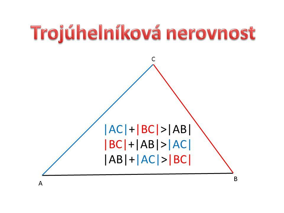 A B C A B |AC|+|BC|>|AB| |BC|+|AB|>|AC| |AB|+|AC|>|BC|