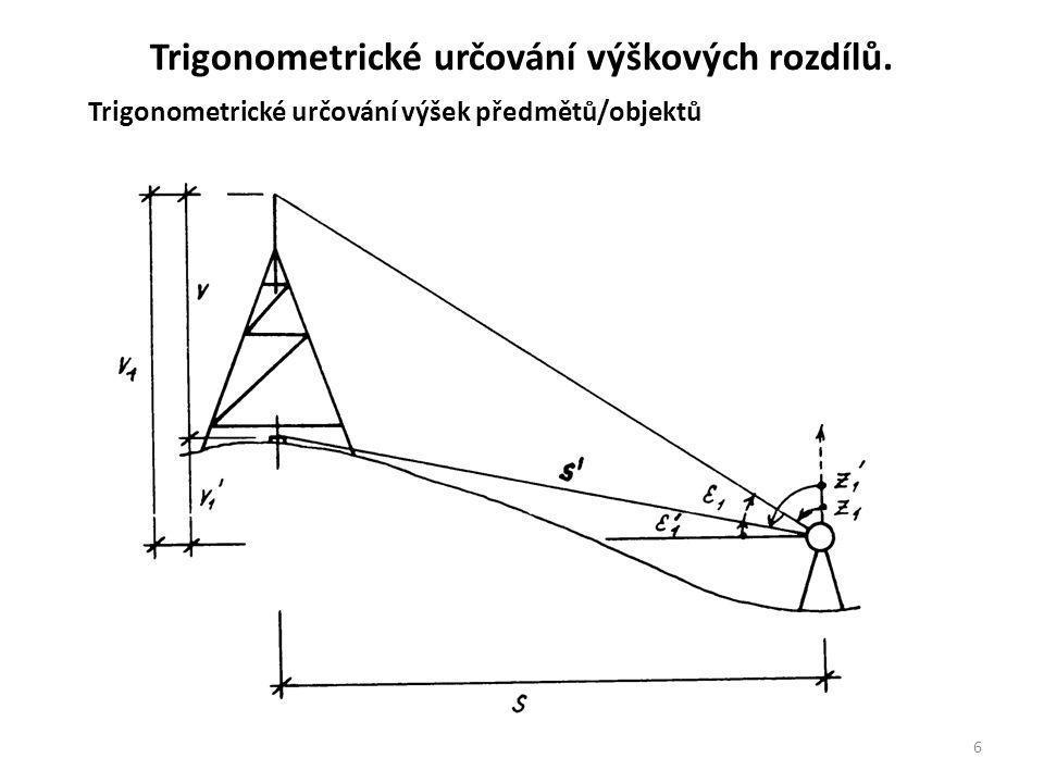 6 Trigonometrické určování výšek předmětů/objektů Trigonometrické určování výškových rozdílů.