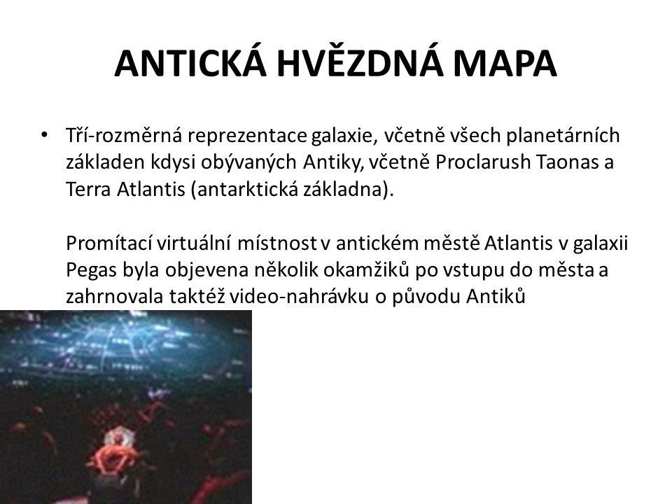 ANTICKÁ HVĚZDNÁ MAPA Tří-rozměrná reprezentace galaxie, včetně všech planetárních základen kdysi obývaných Antiky, včetně Proclarush Taonas a Terra At