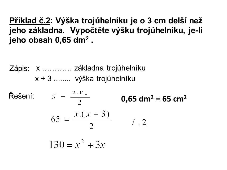 Řešení: Příklad č.2: Výška trojúhelníku je o 3 cm delší než jeho základna.