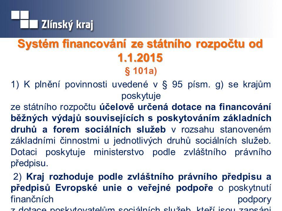 Systém financování ze státního rozpočtu od 1.1.2015 § 101a) 1) K plnění povinnosti uvedené v § 95 písm.