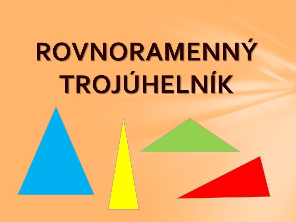  Trojúhelník, který má dvě strany shodné. Shodné strany jsou ramena.