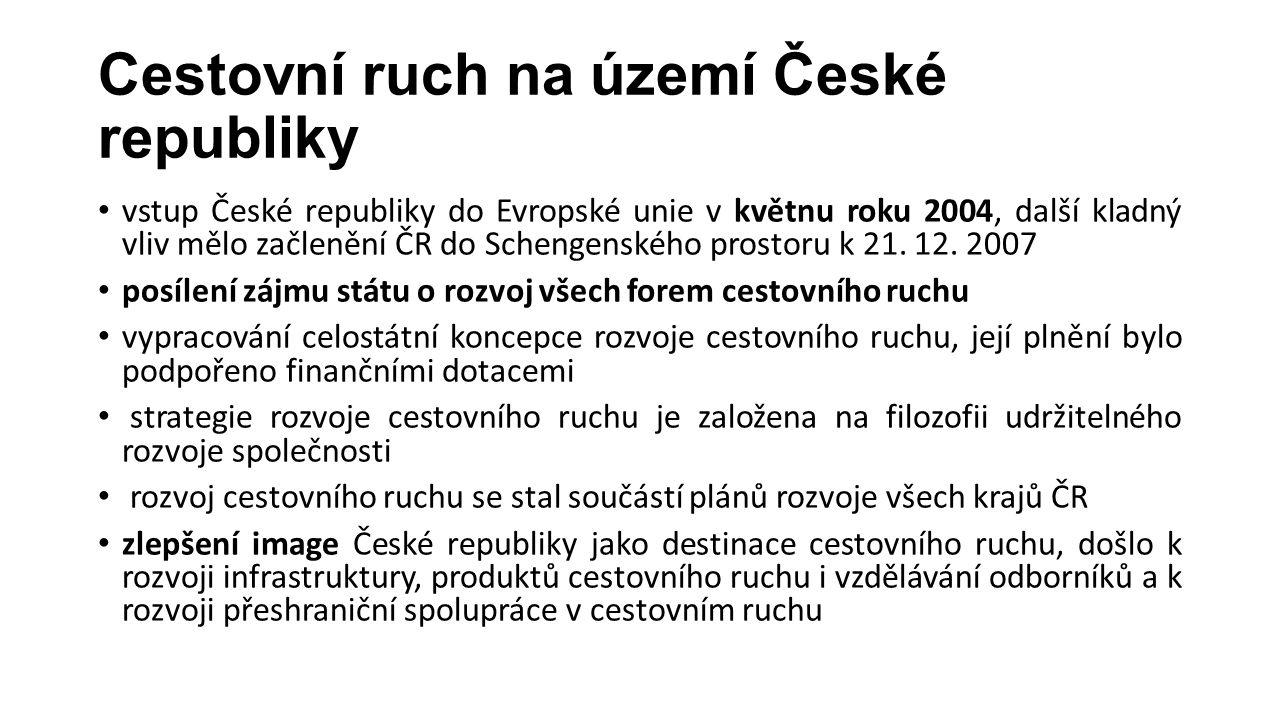 Cestovní ruch na území České republiky vstup České republiky do Evropské unie v květnu roku 2004, další kladný vliv mělo začlenění ČR do Schengenského prostoru k 21.