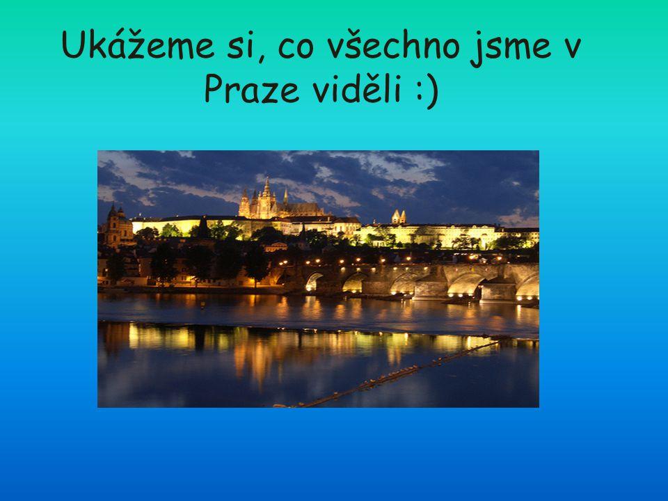 Ukážeme si, co všechno jsme v Praze viděli :)