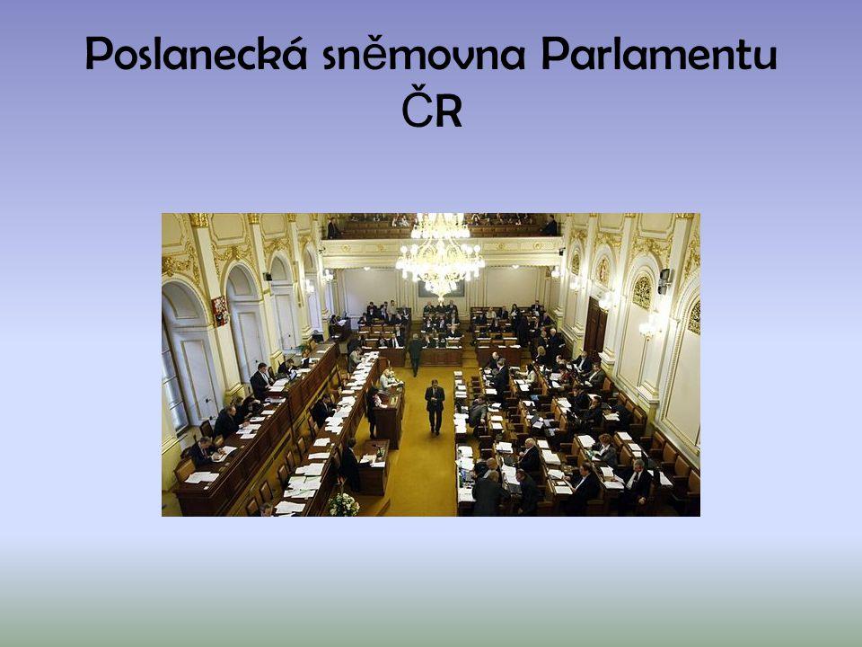 Poslanecká sn ě movna Parlamentu Č R