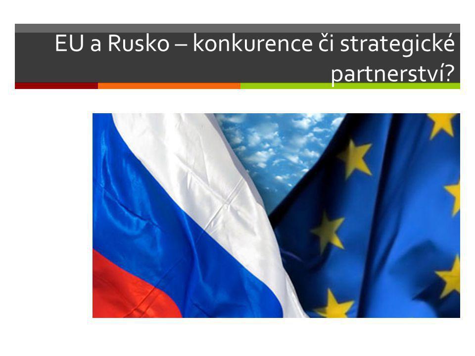 EU a Rusko – konkurence či strategické partnerství