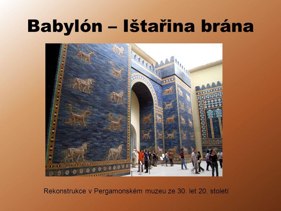 Babylón – Ištařina brána Rekonstrukce v Pergamonském muzeu ze 30. let 20. století